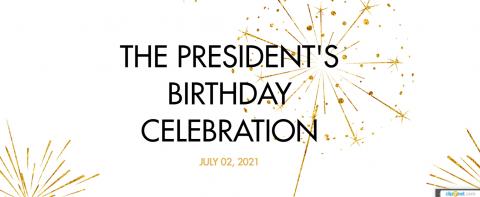 THE PRESIDENT'S BIRTHDAY CELEBRATION